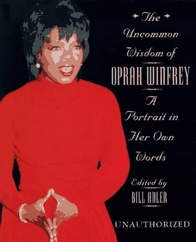 9781580600545: The Uncommon Wisdom of Oprah Winfrey: A Portrait in Her Own Words