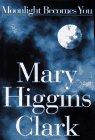 Moonlight Becomes You: Mary Higgins Clark