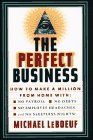 9781580600675: The Perfect Business : How to Make a Million from Home With No Payroll, No Employee Headaches, No Debts, and No Sleepless Nights!