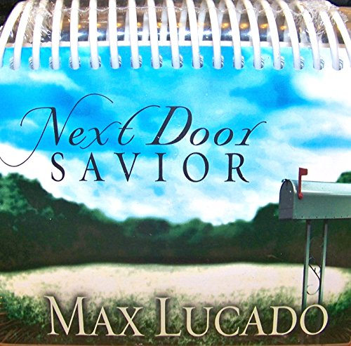 9781580619462: Next Door Savior ~ Max Lucado ~ Desktop Daily Day Brightner Spiral Bound ~ DS 18316