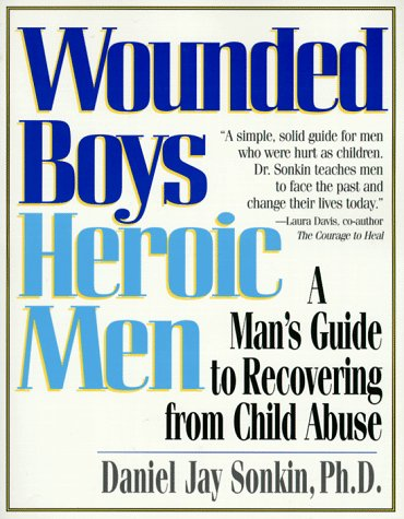 9781580620109: Wounded Boys Heroic Men: A Man's Guide to Recovering from Child Abuse