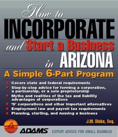 9781580620215: How to Incorporate and Start a Business in Arizona