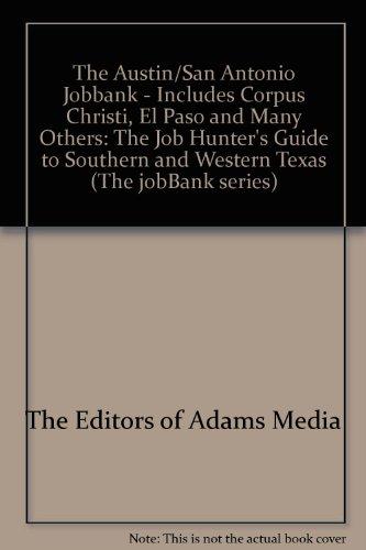 The Austin/San Antonio Jobbank: The Editors of Adams Media