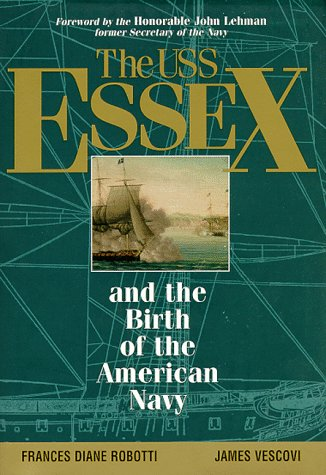 USS Essex and the Birth of the American Navy.