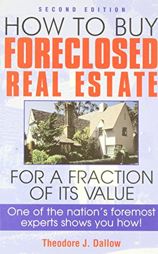 How to Buy Foreclosed Real Estate: Dallow, Theodore J.
