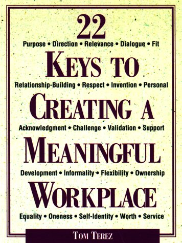 22 Keys to Creating a Meaningful Workplace: Terez, Tom