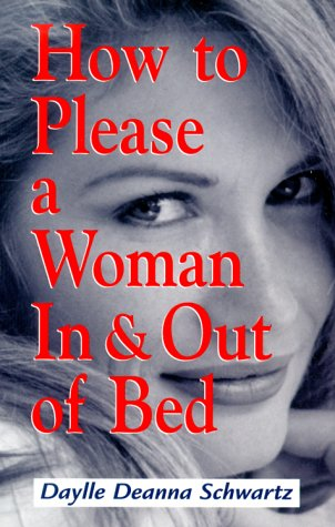9781580622851: How To Please A Woman In & Out Of Bed