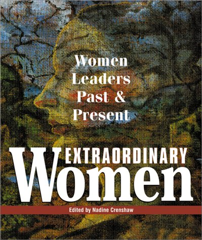 Extraordinary Women: Women Leaders Past And Present (Extraordinary Women) (1580623018) by Crenshaw, Nadine