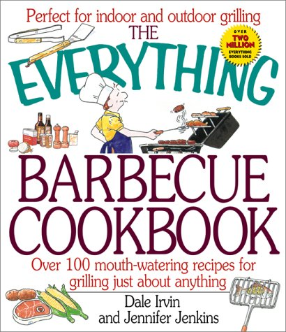 The Everything Barbecue Book over 100 recipes: Jenkins, Jennifer, Irvin,