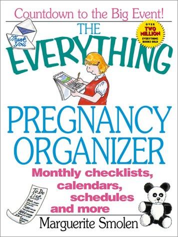 The Everything Pregnancy Organizer (Everything): Smolen, Marguerite
