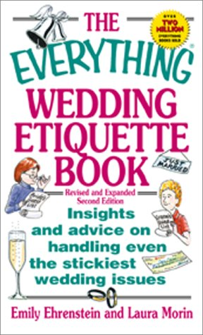 9781580624541: The Everything Wedding Etiquette Book: Insights and Advice on Handling Even the Stickiest Wedding Issues