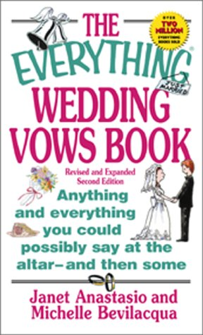 9781580624558: The Everything Wedding Vows Book: Anything and Everything You Could Possibly Say at the Altar-And Then Some (Everything (Weddings))