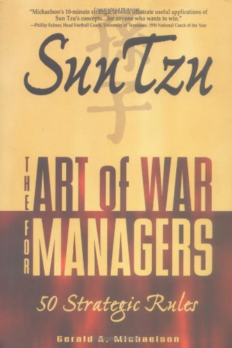 Sun Tzu The Art of War for Managers 50 Strategic Rules: Michaelson, Gerald A.