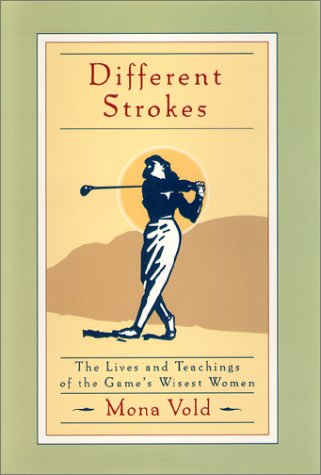 9781580624749: Different Strokes: The Lives and Teachings of the Game's Wisest Women