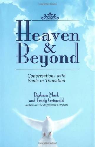 9781580624787: Heaven & Beyond: Conversations With Souls in Transition