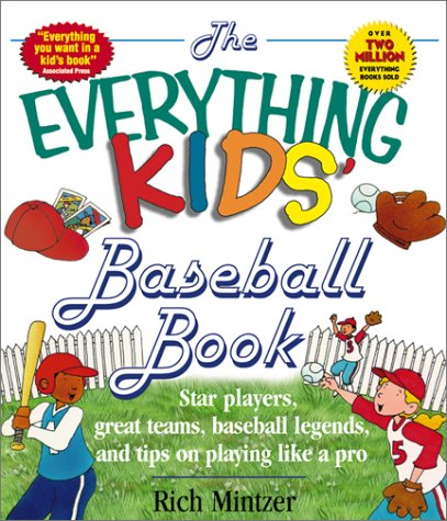 9781580624893: The EVERYTHING KIDS' BASEBALL BOOK (Everything Kids Series)