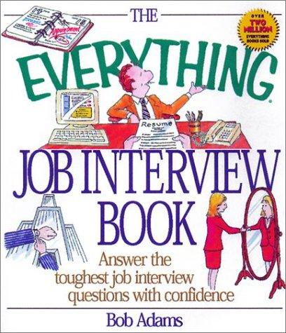 The Everything Job Interview Book: Bob Adams