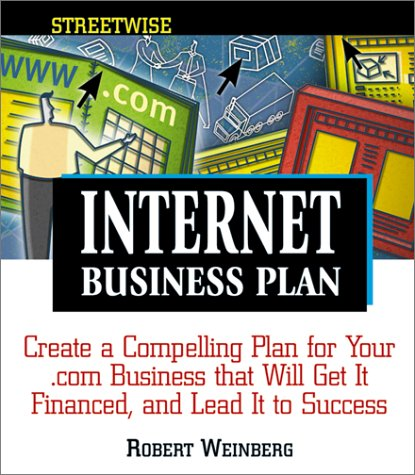 Streetwise Internet Business Plan (Adams Streetwise Series) (1580625029) by Robert Weinberg