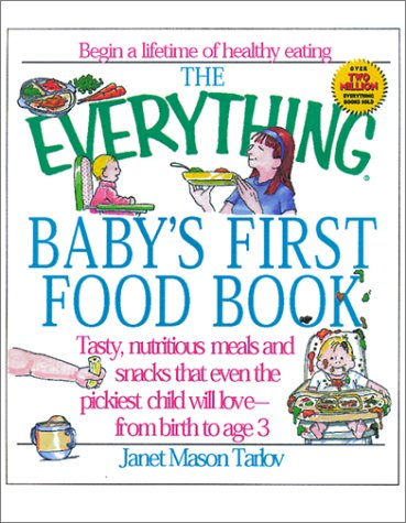 Everything Baby's First Food (Everything Series): Tarlov, Janet Mason