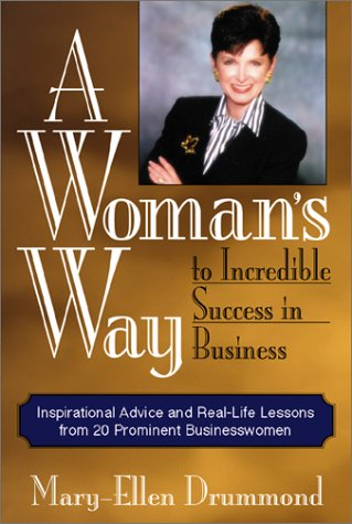 9781580625203: A Woman's Way to Incredible Success in Business