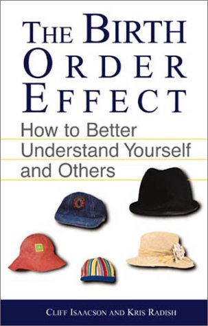 The Birth Order Effect: How to Better: Clifford E. Isaacson,