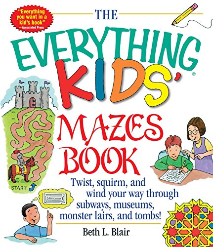 9781580625586: Kids' Mazes Book: Twist, Squirm, and Wind Your Way Through Subways, Museums, Monster Lairs, and Tombs