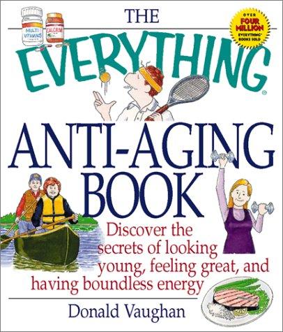 9781580625654: Everything Anti-Aging (Everything Series)