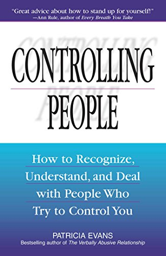 9781580625692: Controlling People: How to Recognize, Understand, and Deal with People Who Try to Control You
