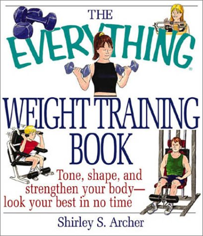 9781580625937: Everything Weight Training (Everything Series)