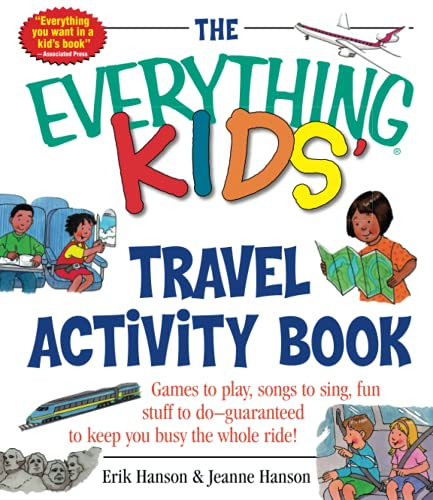 The Everything Kids' Travel Activity Book: Games to Play, Songs to Sing, Fun Stuff to Do -  ...
