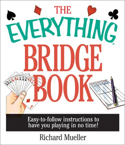 The Everything Bridge Book Easy to Follow Instructions to Have You Playing in No Time