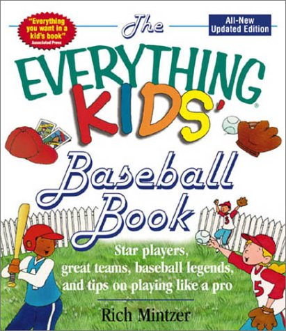 9781580626880: The EVERYTHING KIDS' BASEBALL BOOK