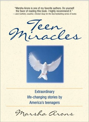 9781580627580: Teen Miracles: Extraordinary Life-Changing Stories From Today's Teens