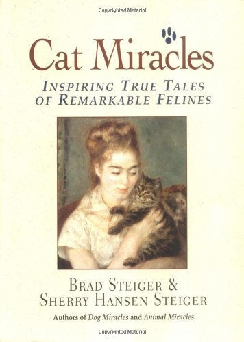 9781580627740: Cat Miracles: Inspiring True Tales of Remarkable Felines