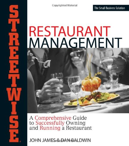Streetwise Restaurant Management: A Comprehensive Guide to: John James, Dan