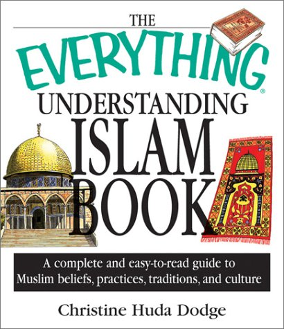 The Everything Understanding Islam Book: A Complete: Christine Huda Dodge