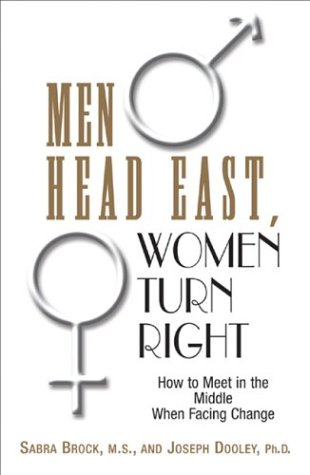 9781580628068: Men Head East, Women Turn Right: How to Meet in the Middle When Facing Change