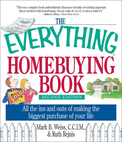 Everything Homebuying Book : All the Ins and Outs of Making the Biggest Purchase of Your Life