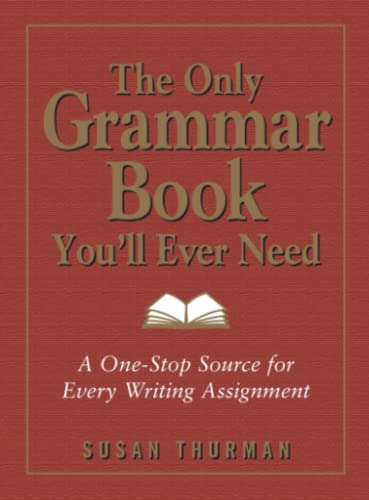 The Only Grammar Book You'll Ever Need: Thurman, Susan