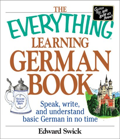 9781580628754: The Everything Learning German Book: Speak, Write and Understand Basic German in No Time