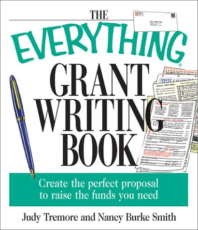 The Everything Grant Writing Book: Create the: Judy Tremore, Nancy