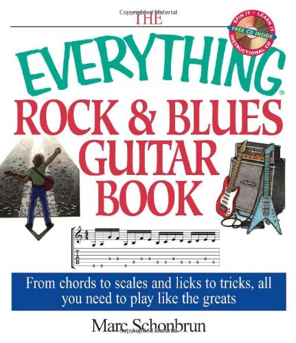 9781580628839: The Everything Rock & Blues Guitar Book: From Chords to Scales and Licks to Tricks, All You Need to Play Like the Greats