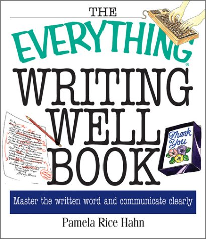 9781580628877: The Everything Writing Well Book