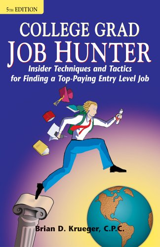 9781580629072: College Grad Job Hunter: Insider Techniques and Tactics for Finding a Top-Paying Entry Level Job, 5th ed.