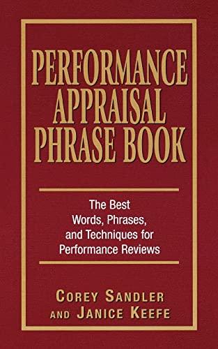 Performance Appraisal Phrase Book: The Best Words,: Corey Sandler, Janice