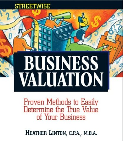 Streetwise Business Valuation: Proven Methods to Easily: Heather Smith Linton