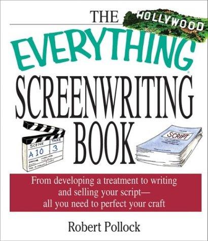 The Everything Screenwriting Book (Everything (Language & Writing)): Pollock, Robert