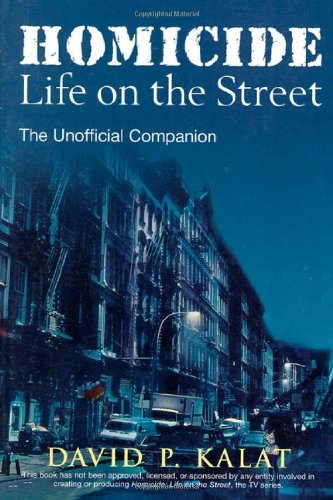9781580630214: Homicide: Life on the Streets--the Unofficial Companion