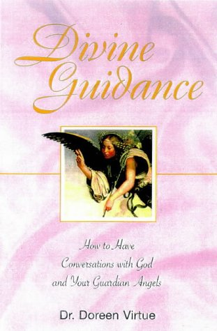 9781580630252: Divine Guidance: How to Have a Dialogue With God and Your Guardian Angels