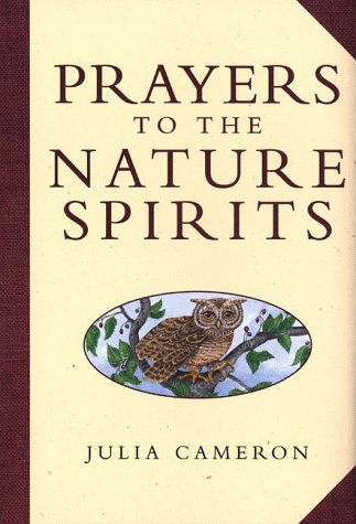 Prayers to the Nature Spirits (1580630472) by Julia Cameron